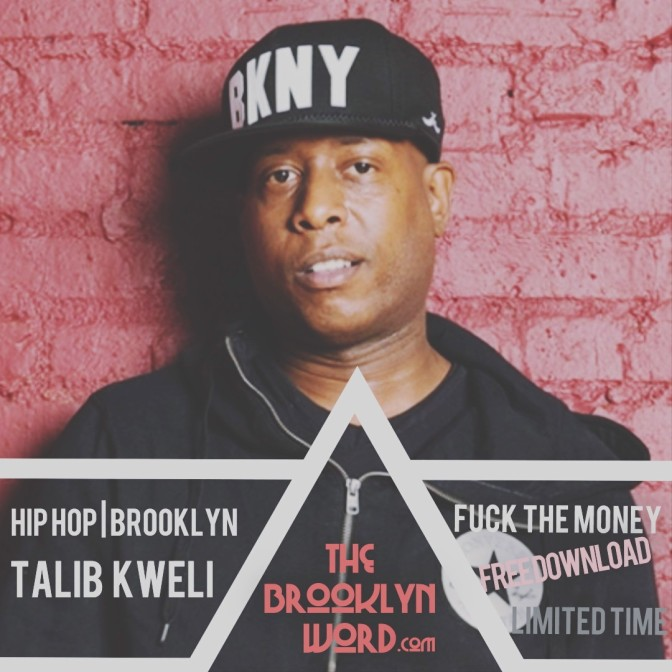 TALIB KWELI'S 'FUCK THE MONEY' IS NOW OUT + FREE DOWNLOAD