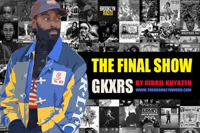 THE FINAL GKXRS RADIOSHOW IS NOW LIVE ON BROOKLYN RADIO!