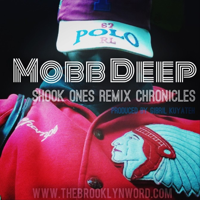 MOBB DEEP: Shook Ones Remix Chronicles prod. by Gibril Kuyateh
