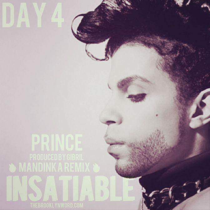 "Day 4: PRINCE -""INSATIABLE"" Mandinka Remix"
