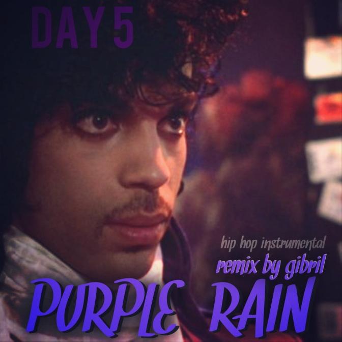 Day 5: Prince – Purple Rain Remix by Gibril