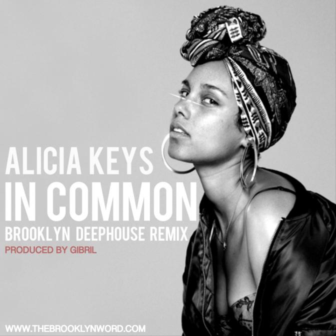 Alicia Keys – In Common | Brooklyn Deep House Remix