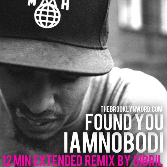 iamnobodi – Found You (Gibril Remix)