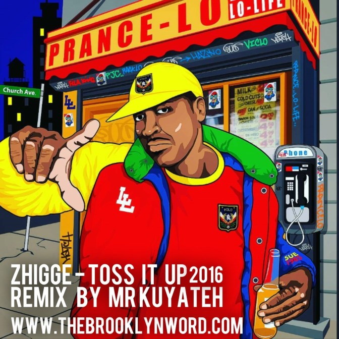 """Zhigge"" – Toss It Up 2016 Lo-Life Remix by Mr Kuyateh  (HAPPY ROTATION PRANCE-LO)"