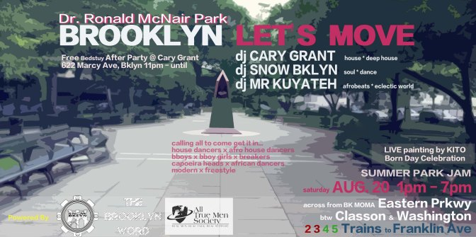 BROOKLYN LET'S MOVE – free SUMMER PARK JAM + Live Painting + Live Dance Music + Dope Dj's Cary Grant + SnowBklyn + Mr Kuyateh + FREE AFTER PARTY IN BEDSTUY