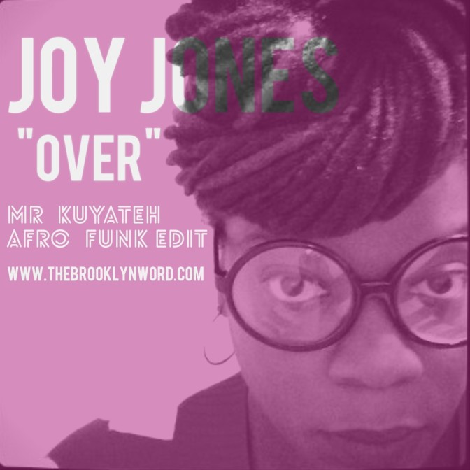 "Joy Jones ""Over"" – Afro Funk Edit by Mr Kuyateh"