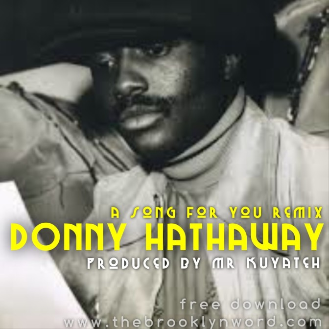 Free Download: Donny Hathaway – A Song For You Remix prod by Mr Kuyateh