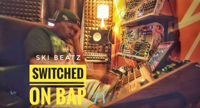 EP1-3 Switched On Bap starring Ski Beatz & The Glorious Bastard #TheBrooklynWord TV